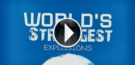 Worlds Strangest Explosions Video
